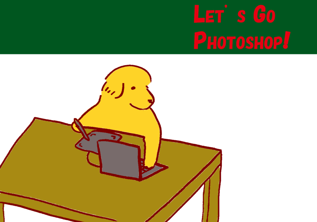 LET'S GO PHOTOSHOP!